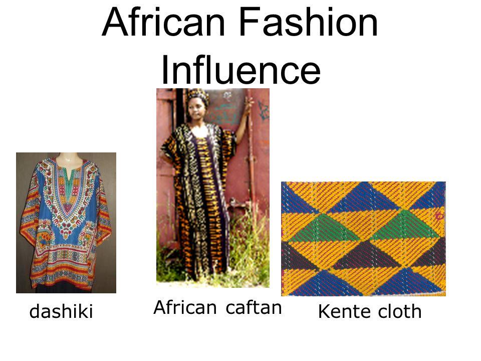 African Fashion Influence dashiki African caftan Kente cloth
