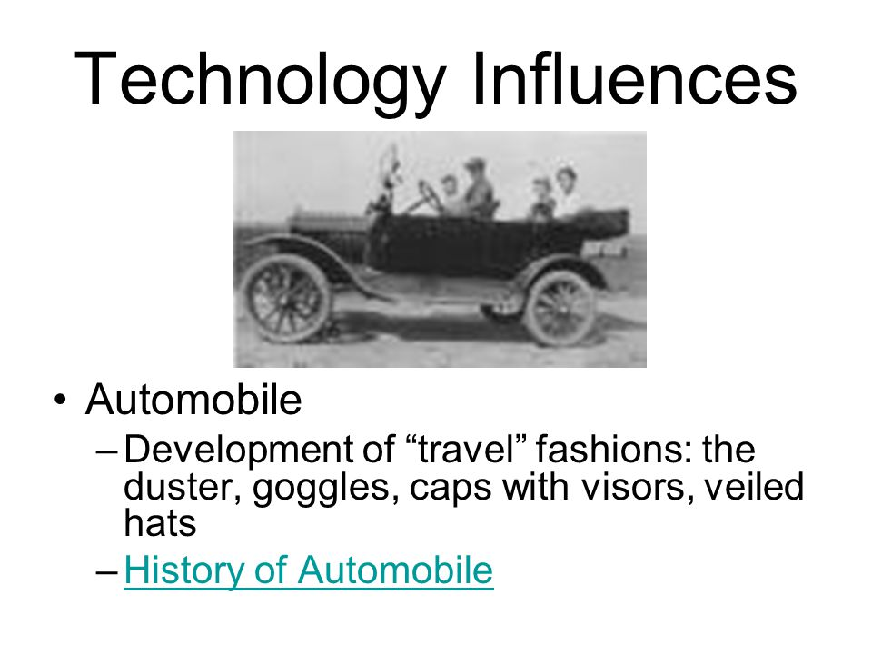"""Technology Influences Automobile –Development of """"travel"""" fashions: the duster, goggles, caps with visors, veiled hats –History of AutomobileHistory o"""