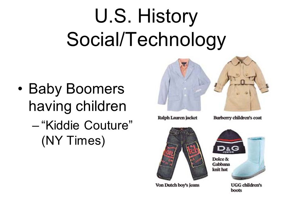"""U.S. History Social/Technology Baby Boomers having children –""""Kiddie Couture"""" (NY Times)"""