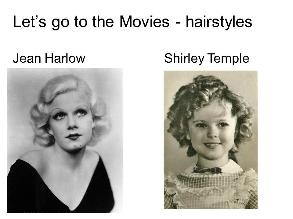 Let's go to the Movies - hairstyles Jean HarlowShirley Temple