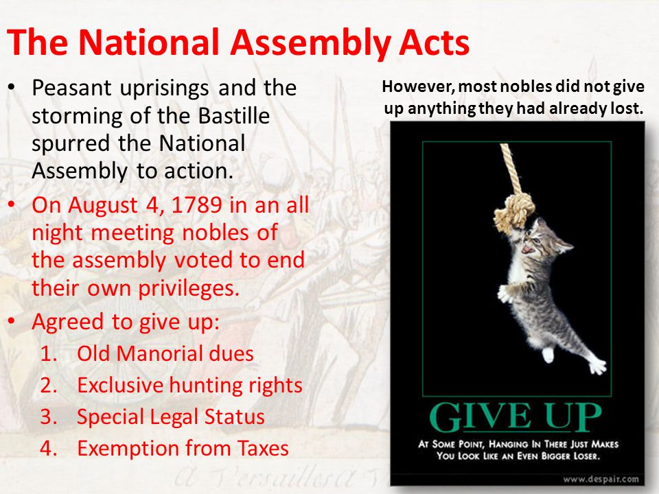 The National Assembly Acts Peasant uprisings and the storming of the Bastille spurred the National Assembly to action. On August 4, 1789 in an all nig