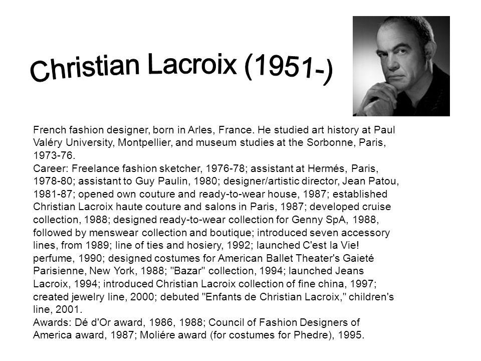 French fashion designer, born in Arles, France.