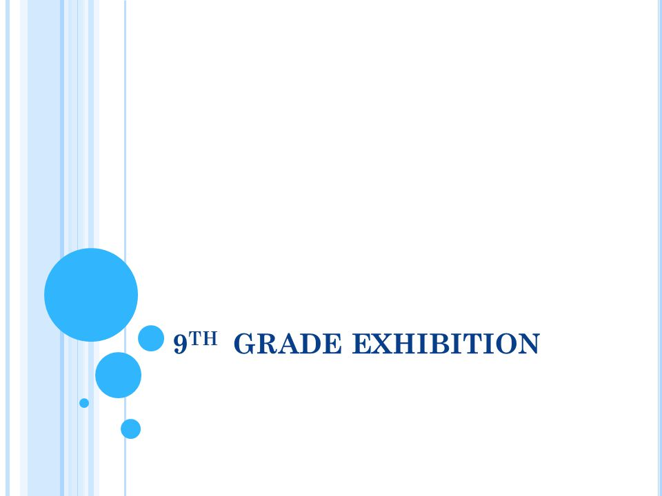 9 TH GRADE EXHIBITION