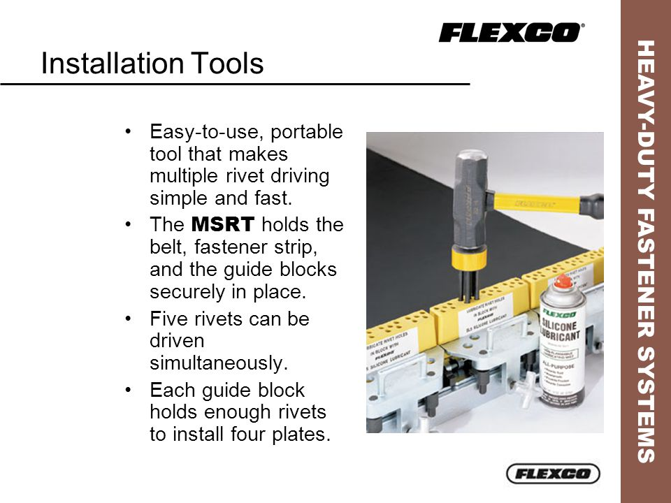 HEAVY-DUTY FASTENER SYSTEMS Installation Tools Used for single rivet driving, the SRTA includes an anvil plate surface and the SR-50 driver.