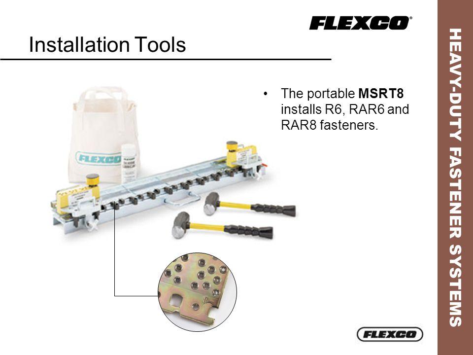 HEAVY-DUTY FASTENER SYSTEMS Installation Tools The portable MSRT8 installs R6, RAR6 and RAR8 fasteners.