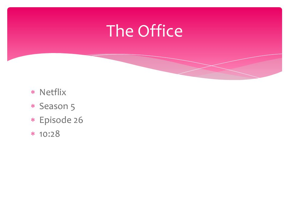  Netflix  Season 5  Episode 26  10:28 The Office