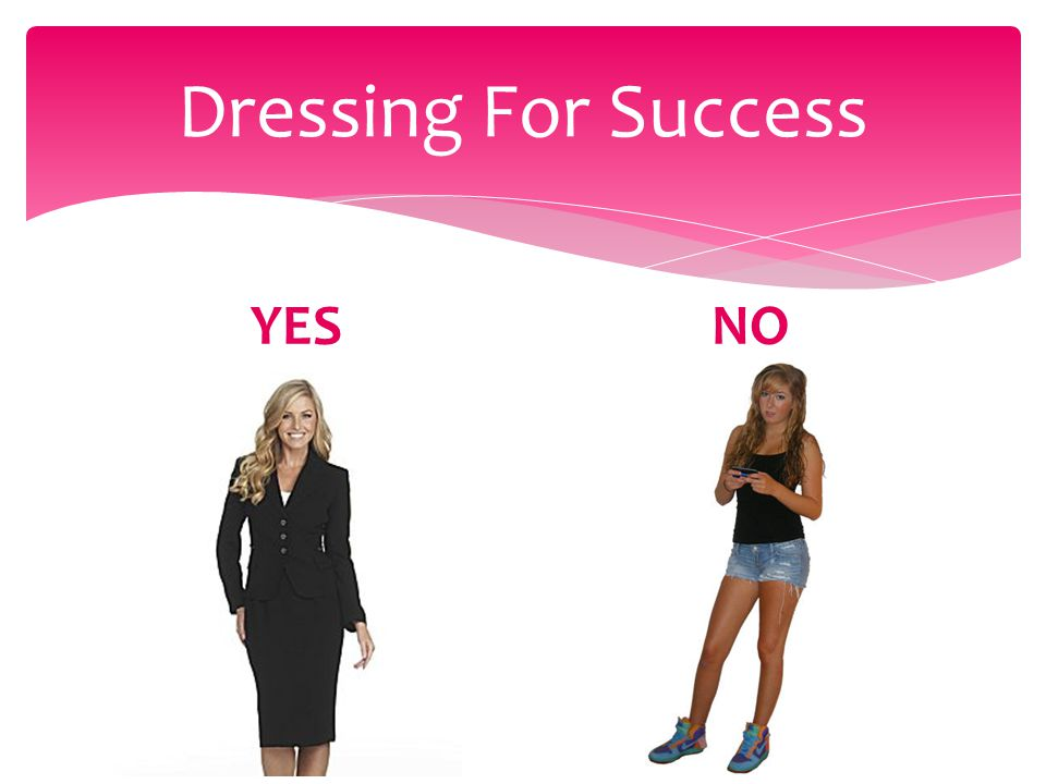 Dressing For Success YESNO