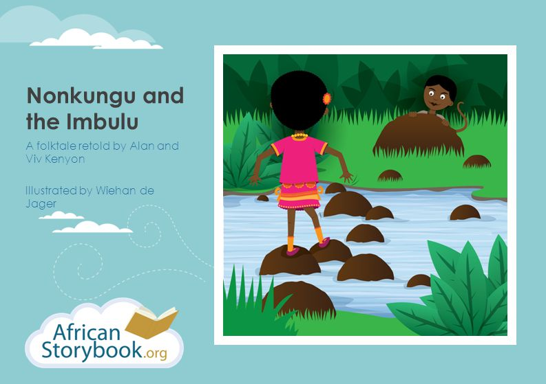 Nonkungu and the Imbulu A folktale retold by Alan and Viv Kenyon Illustrated by Wiehan de Jager