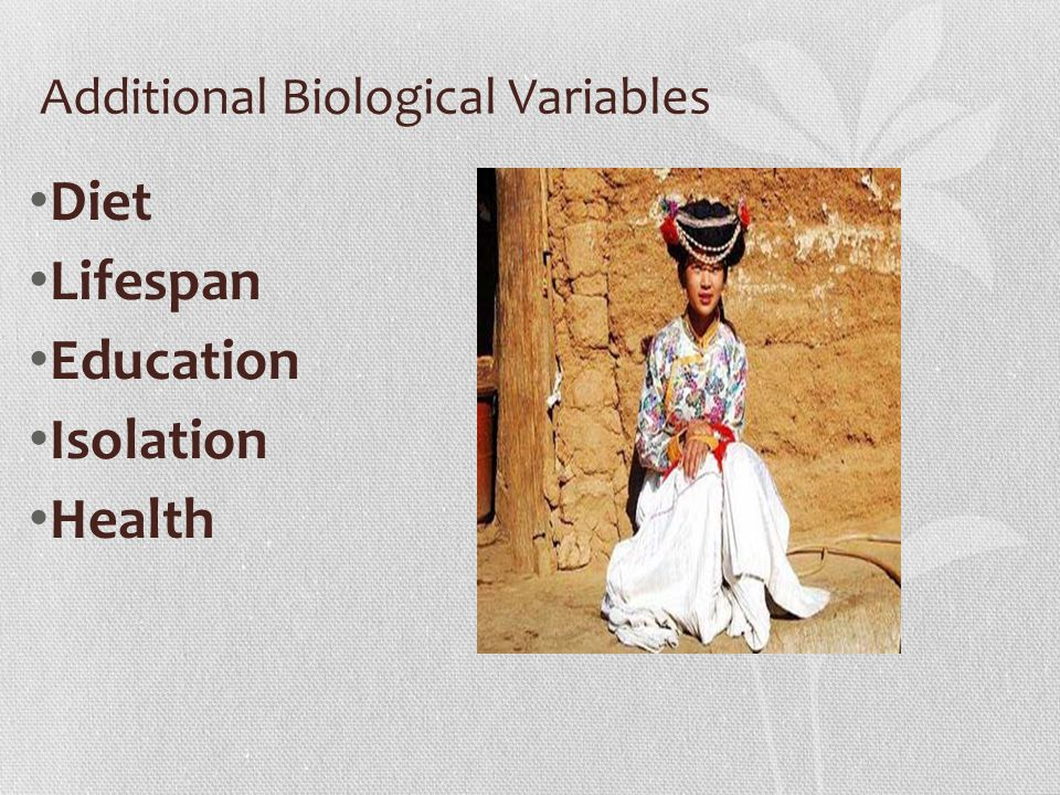 Additional Biological Variables Diet Lifespan Education Isolation Health
