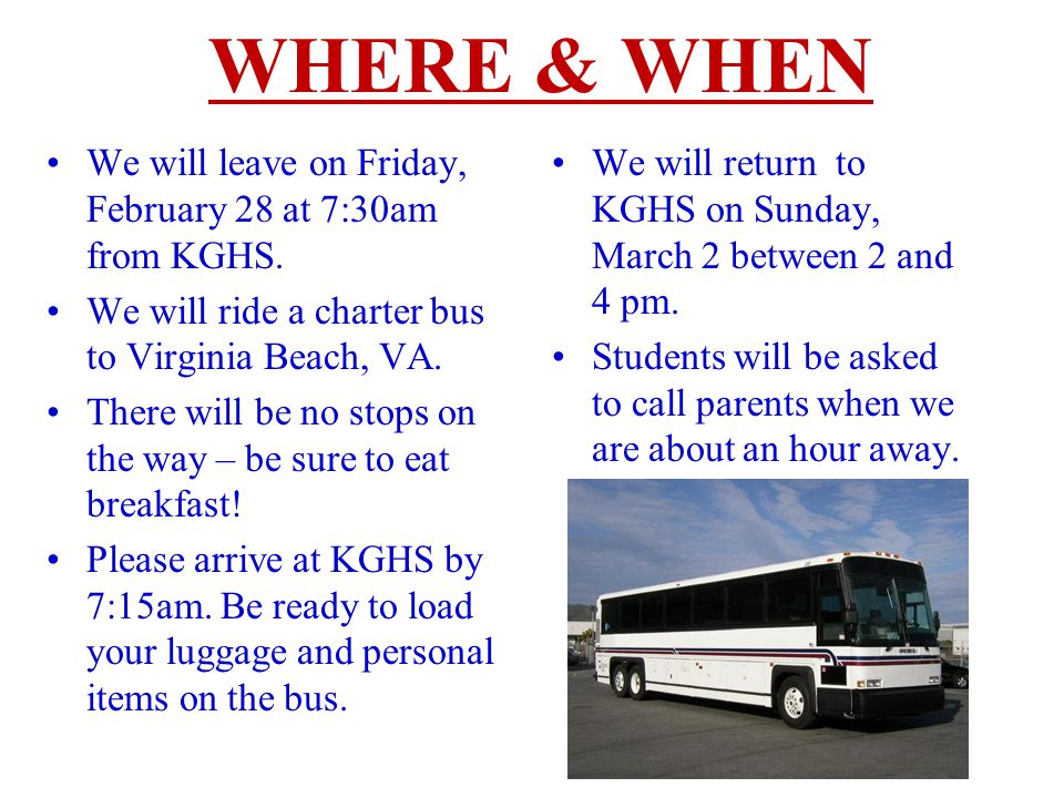 We will leave on Friday, February 28 at 7:30am from KGHS.