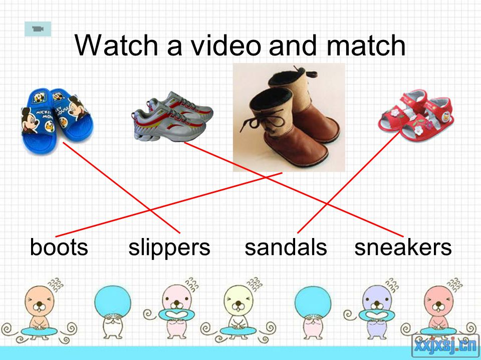 Watch a video and match boots slippers sandals sneakers