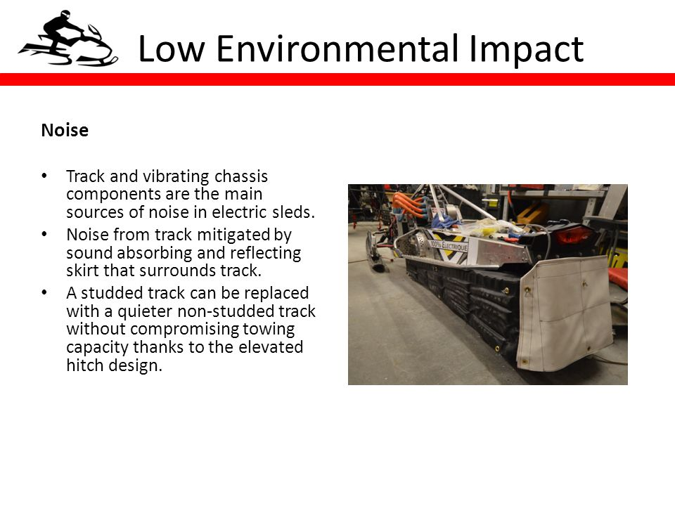 Low Environmental Impact Noise Track and vibrating chassis components are the main sources of noise in electric sleds.
