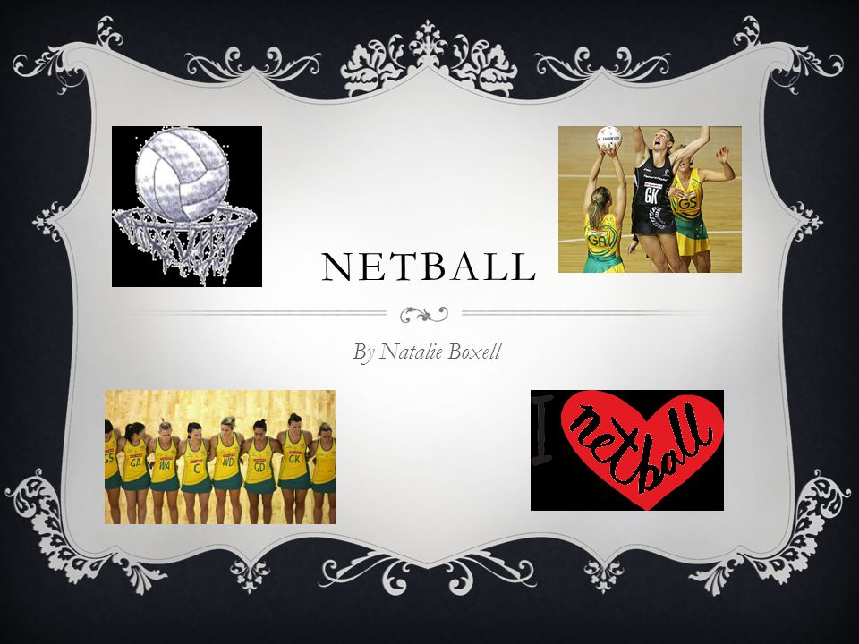 NETBALL By Natalie Boxell