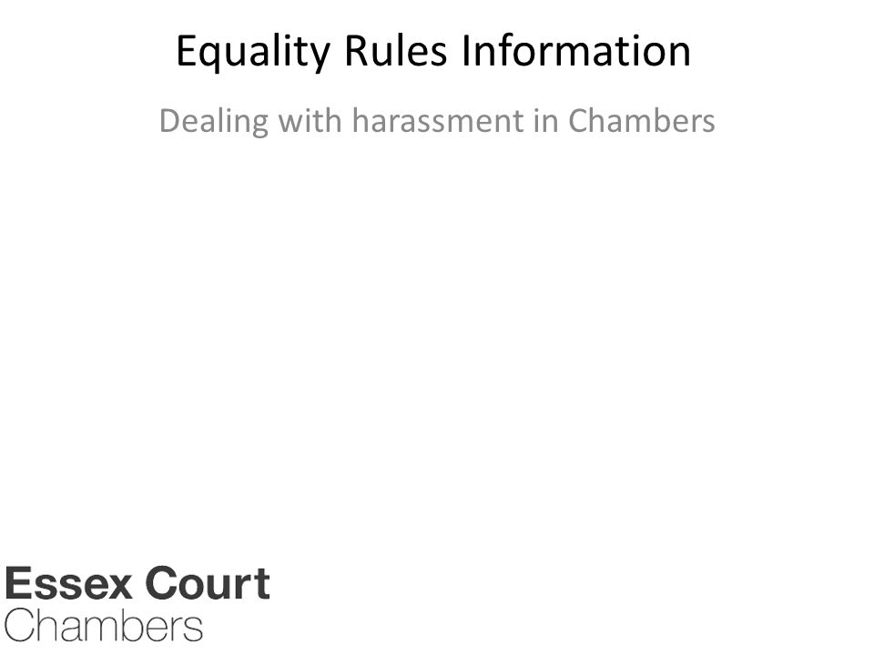 Equality Rules Information Dealing with harassment in Chambers