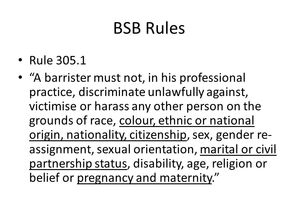 BSB Rules Rule 408 A self-employed barrister must take reasonable steps Rule 408.2 to ensure that their chambers complies with the following requirements