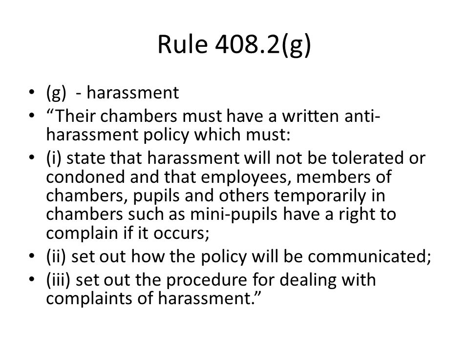 Bar Council Prohibition of harassment Relevant considerations are: – The perception of the 'victim' – The other circumstances of the case – Whether it is reasonable for the conduct to have that effect.