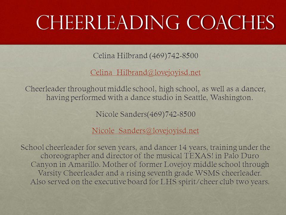 Cheerleading COACHES Celina Hilbrand (469)742-8500 Celina_Hilbrand@lovejoyisd.net Cheerleader throughout middle school, high school, as well as a danc