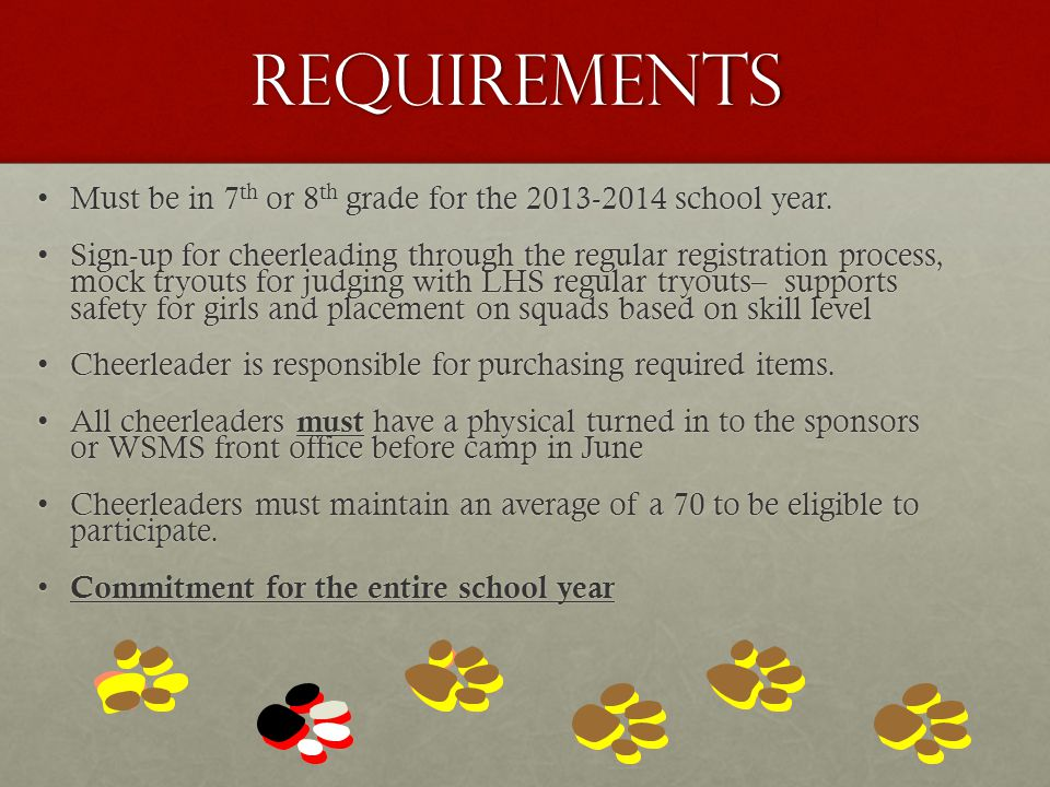 To Remain Eligible, Students Must:  Cheerleaders must fulfill all cheerleading obligations throughout the school year.