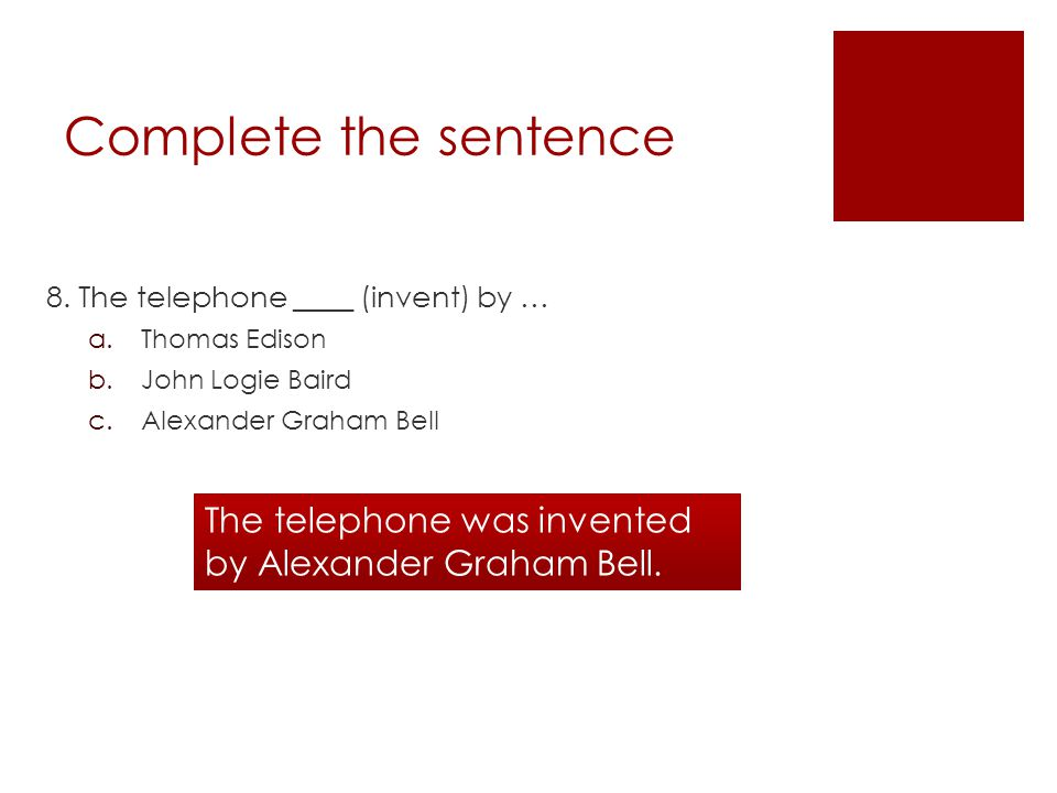 Complete the sentence 8.