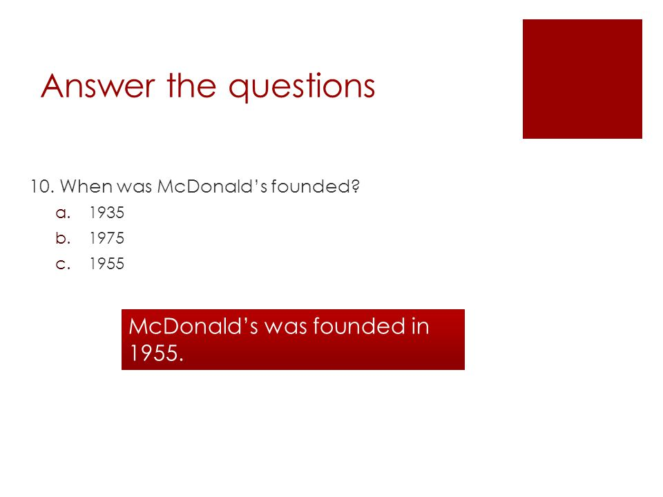 Answer the questions 10. When was McDonald's founded.
