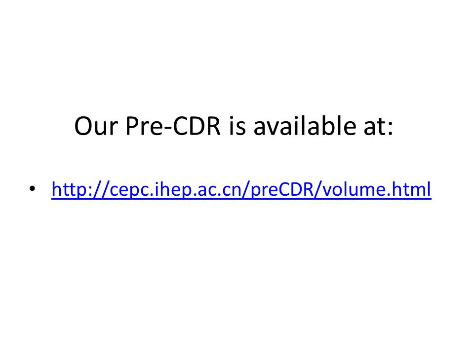 Our Pre-CDR is available at: http://cepc.ihep.ac.cn/preCDR/volume.html