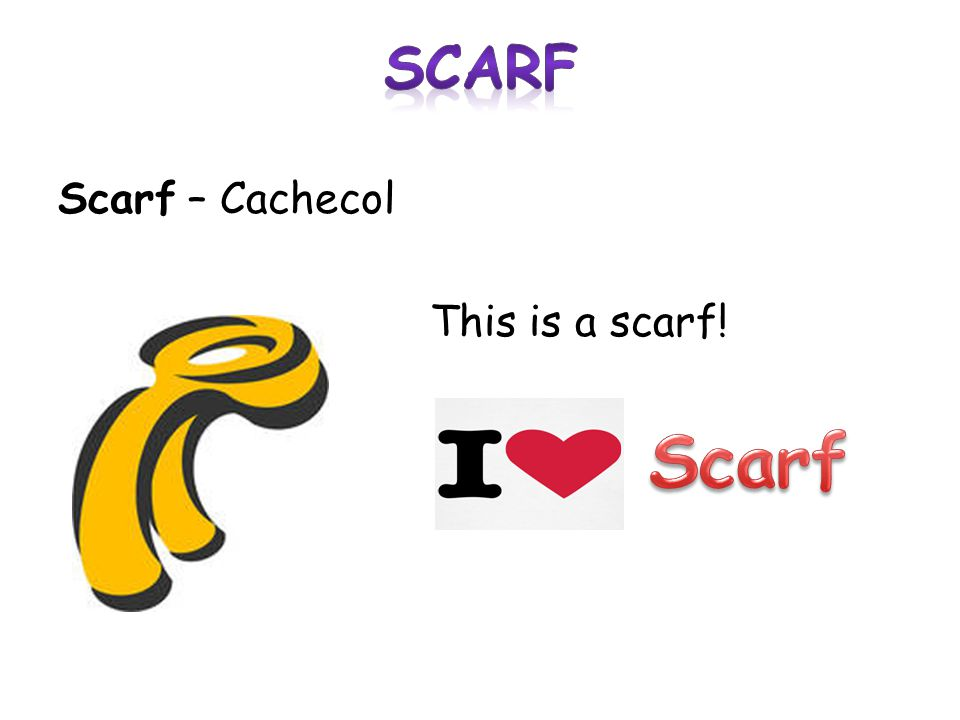 Scarf – Cachecol This is a scarf!