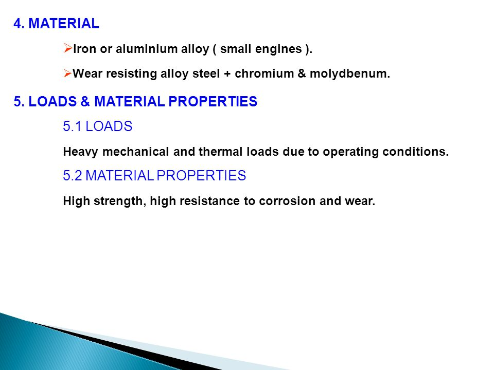 4.MATERIAL  Iron or aluminium alloy ( small engines ).