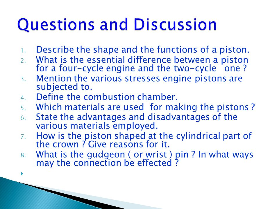 1.Describe the shape and the functions of a piston.