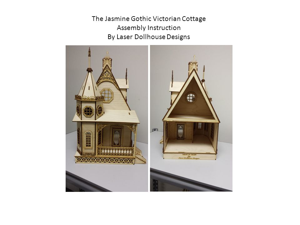 The Jasmine Gothic Victorian Cottage Assembly Instruction By Laser Dollhouse Designs