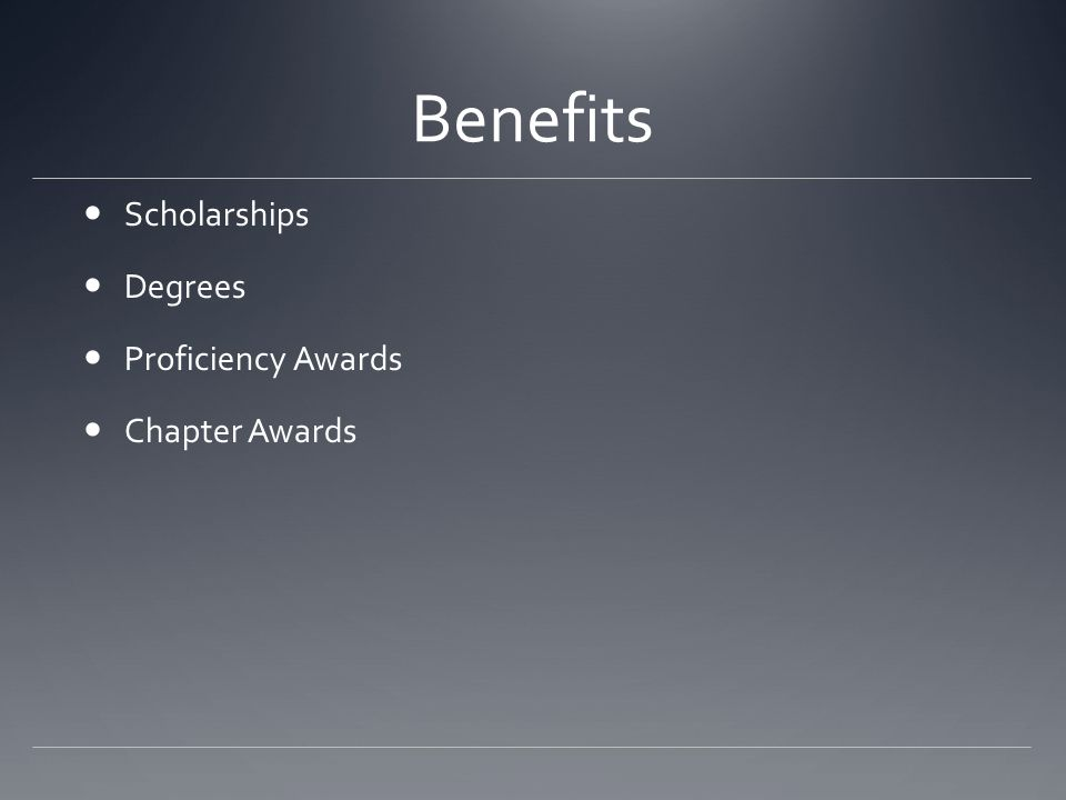 Benefits Scholarships Degrees Proficiency Awards Chapter Awards