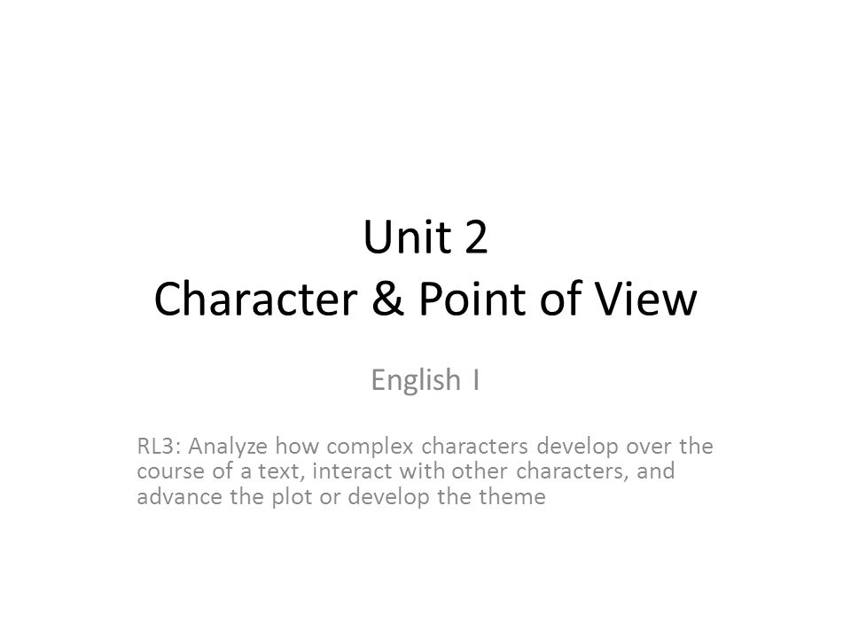 Point of View The perspective from which a story is told first person third person