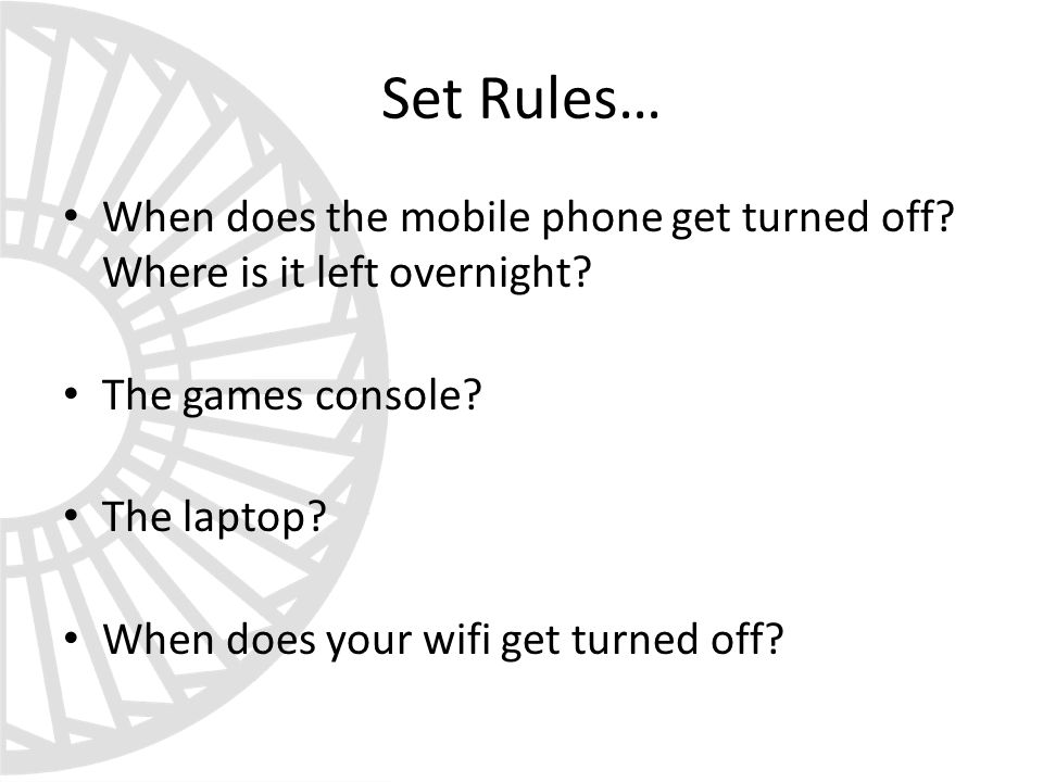 Set Rules… When does the mobile phone get turned off.