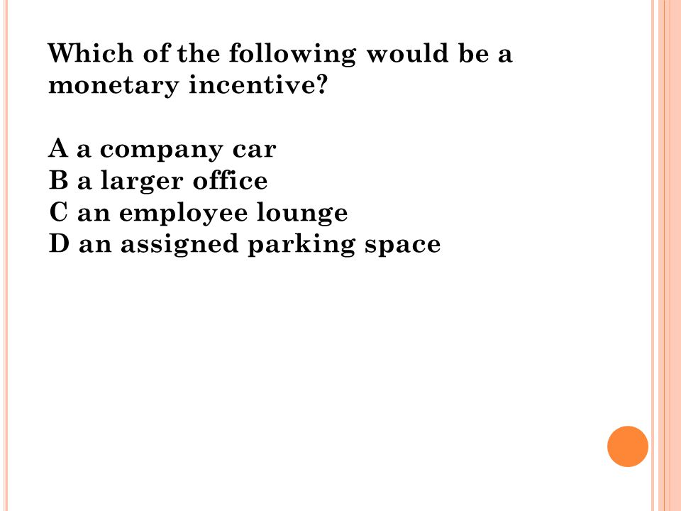 Which of the following would be a non-monetary incentive.