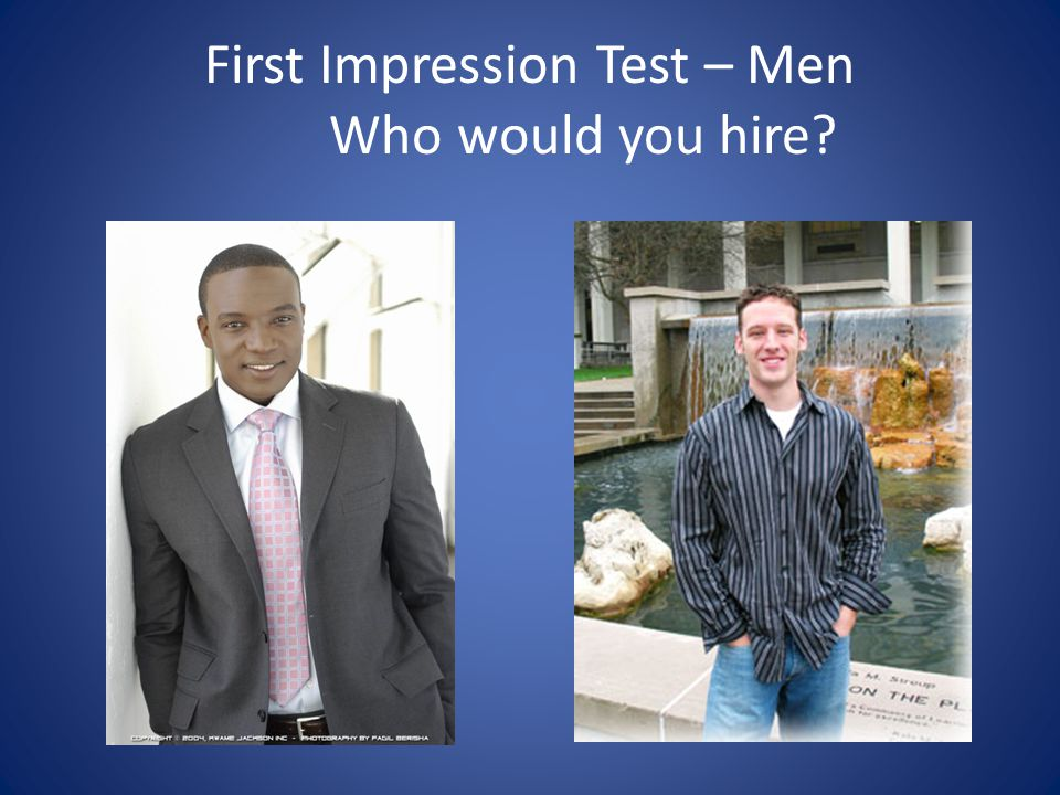 First Impression Test – Men Who would you hire?