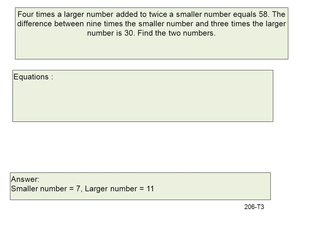 Four times a larger number added to twice a smaller number equals 58.
