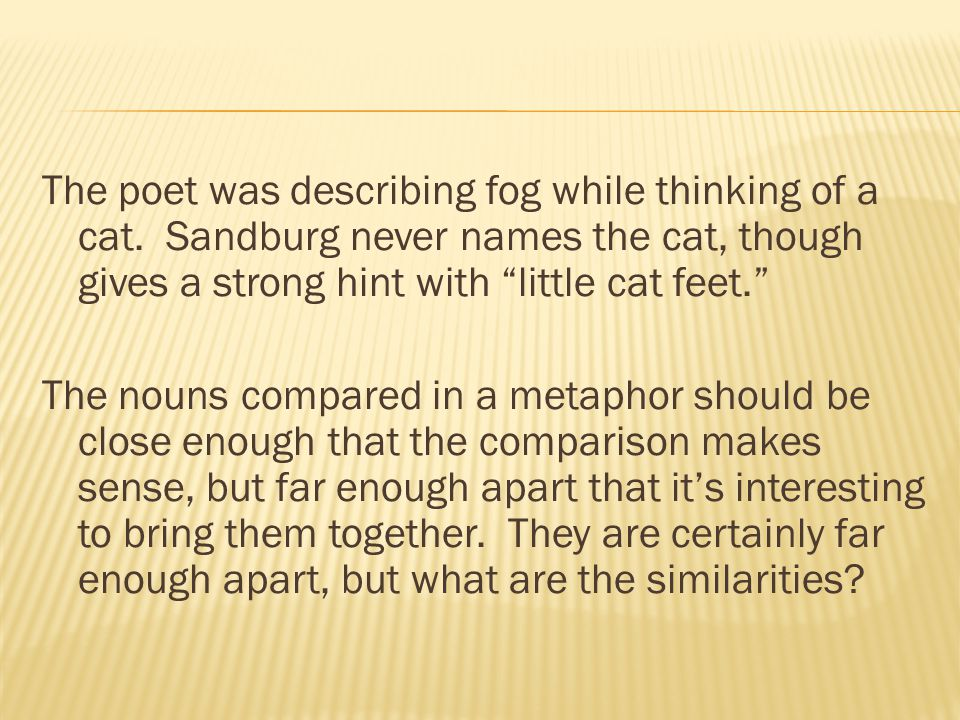The poet was describing fog while thinking of a cat.
