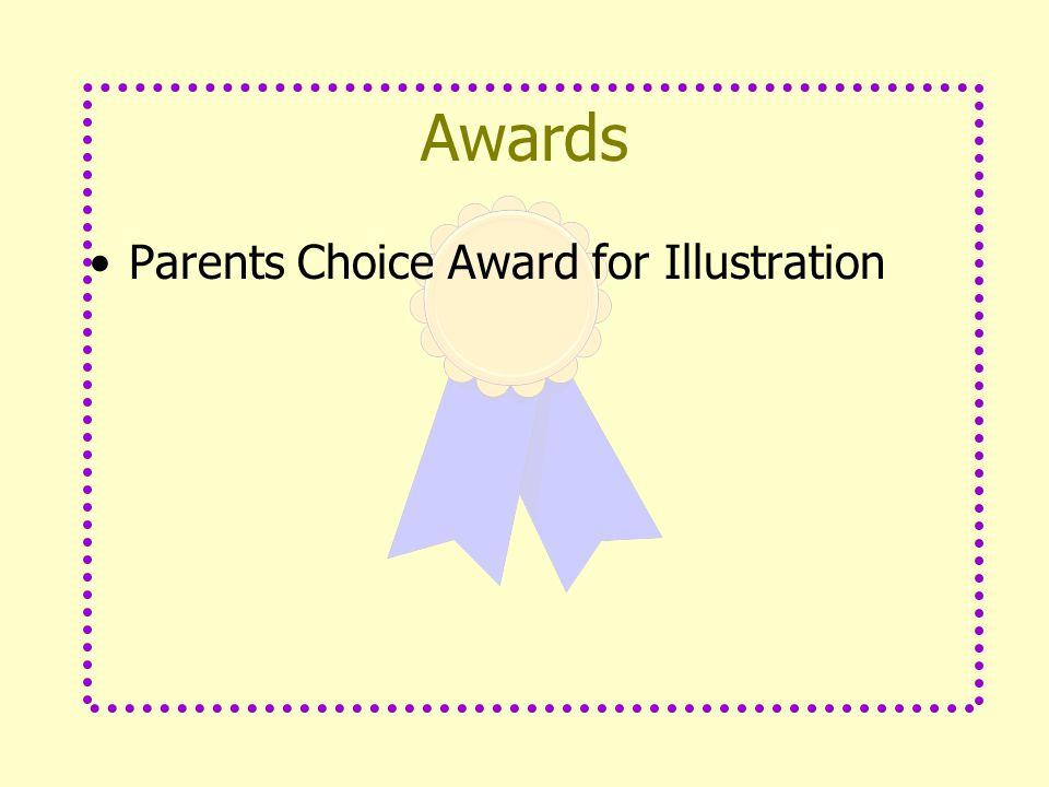 Awards Parents Choice Award for Illustration