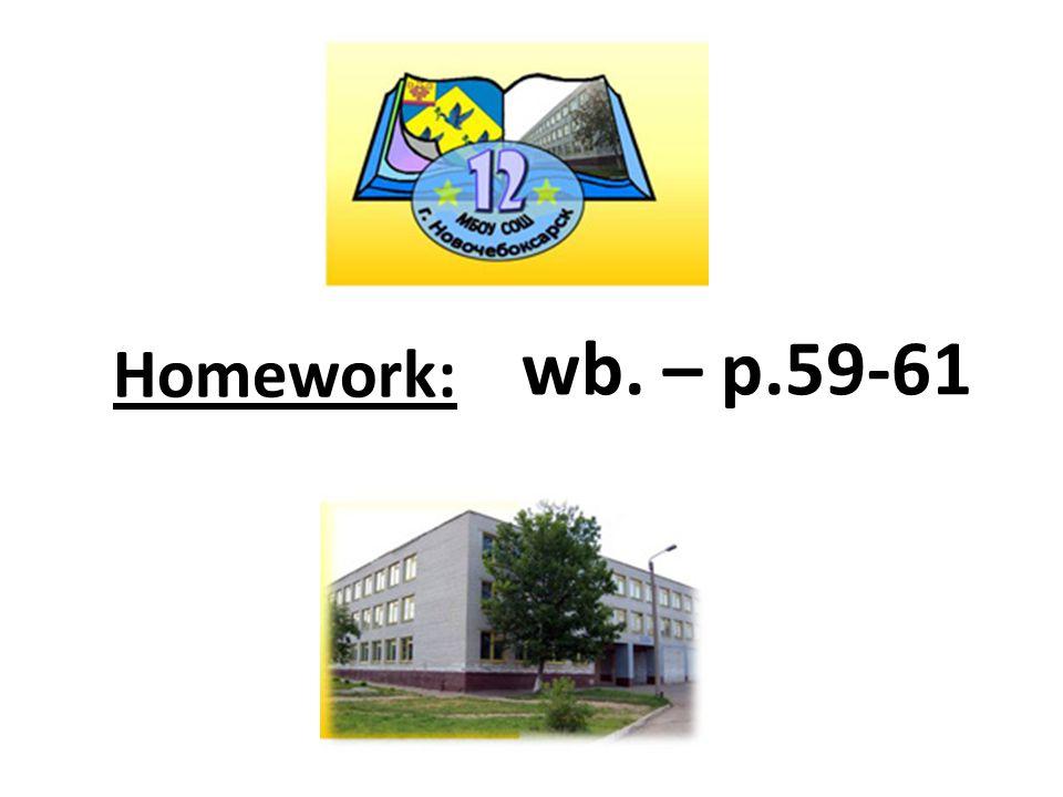 Homework: wb. – p.59-61