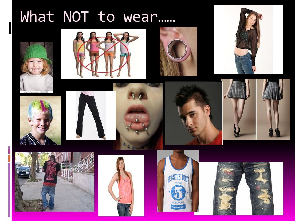 What NOT to wear……
