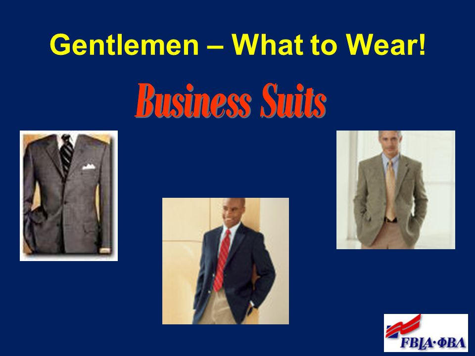 Gentlemen – What to Wear!