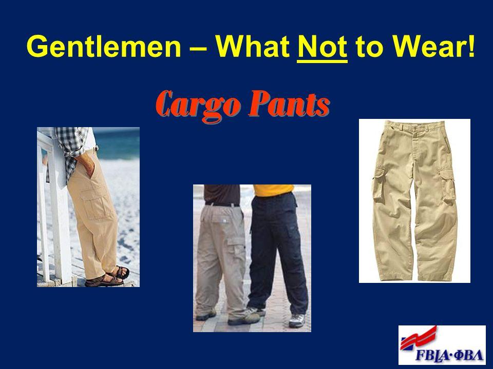 Gentlemen – What Not to Wear!