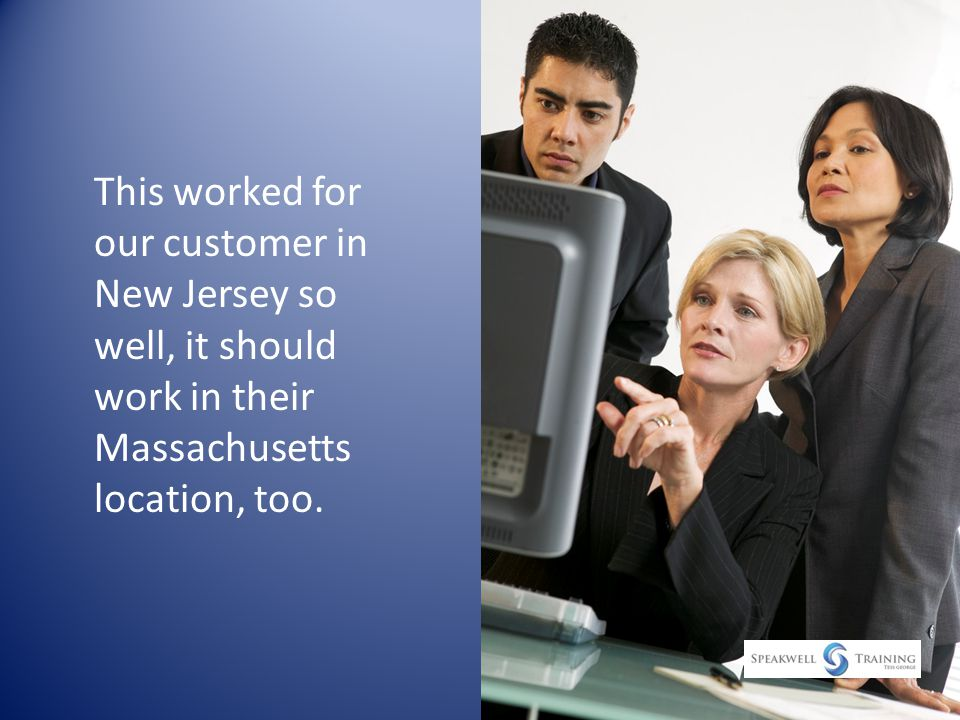 This worked for our customer in New Jersey so well, it should work in their Massachusetts location, too.