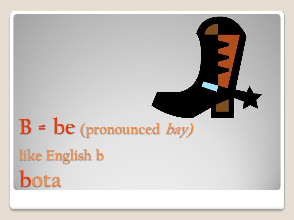 LL=elle (pronounced ehyay) like English y Lluvia