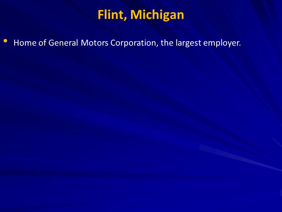 Home of General Motors Corporation, the largest employer.