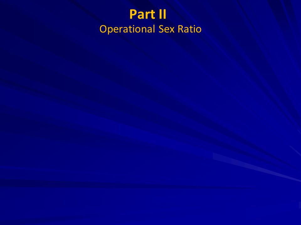 Part II Operational Sex Ratio