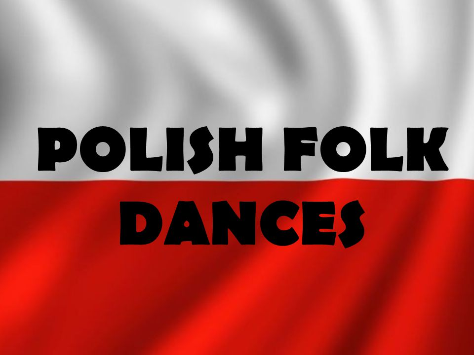 POLISH FOLK DANCES