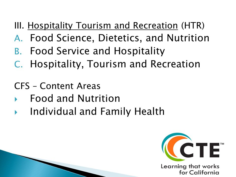 III. Hospitality Tourism and Recreation (HTR) A. Food Science, Dietetics, and Nutrition B.