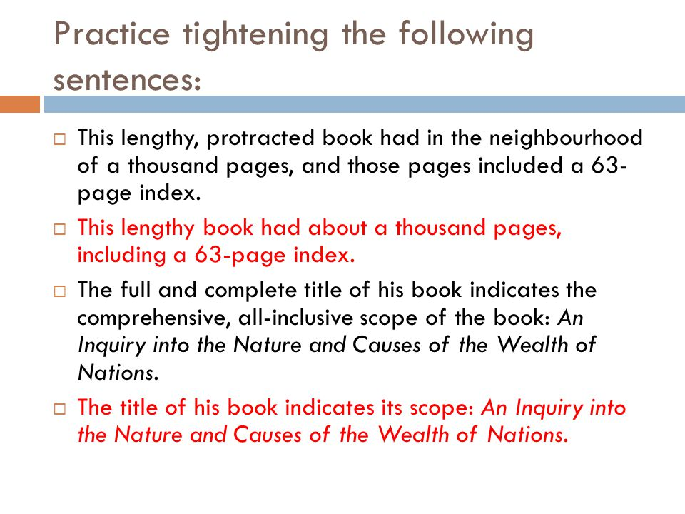 Practice tightening the following sentences:  This lengthy, protracted book had in the neighbourhood of a thousand pages, and those pages included a 63- page index.