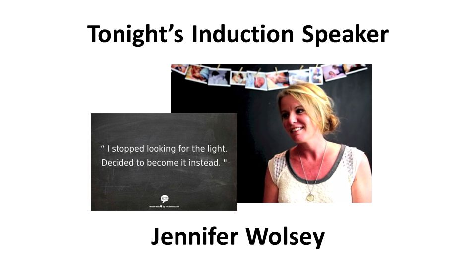 Tonight's Induction Speaker Jennifer Wolsey