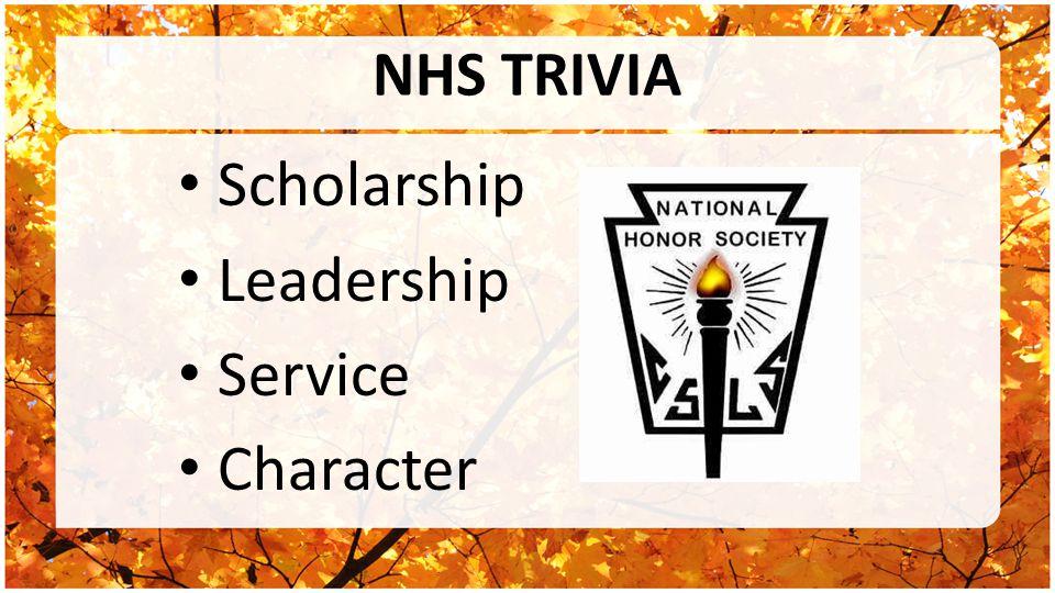 NHS TRIVIA Scholarship Leadership Service Character